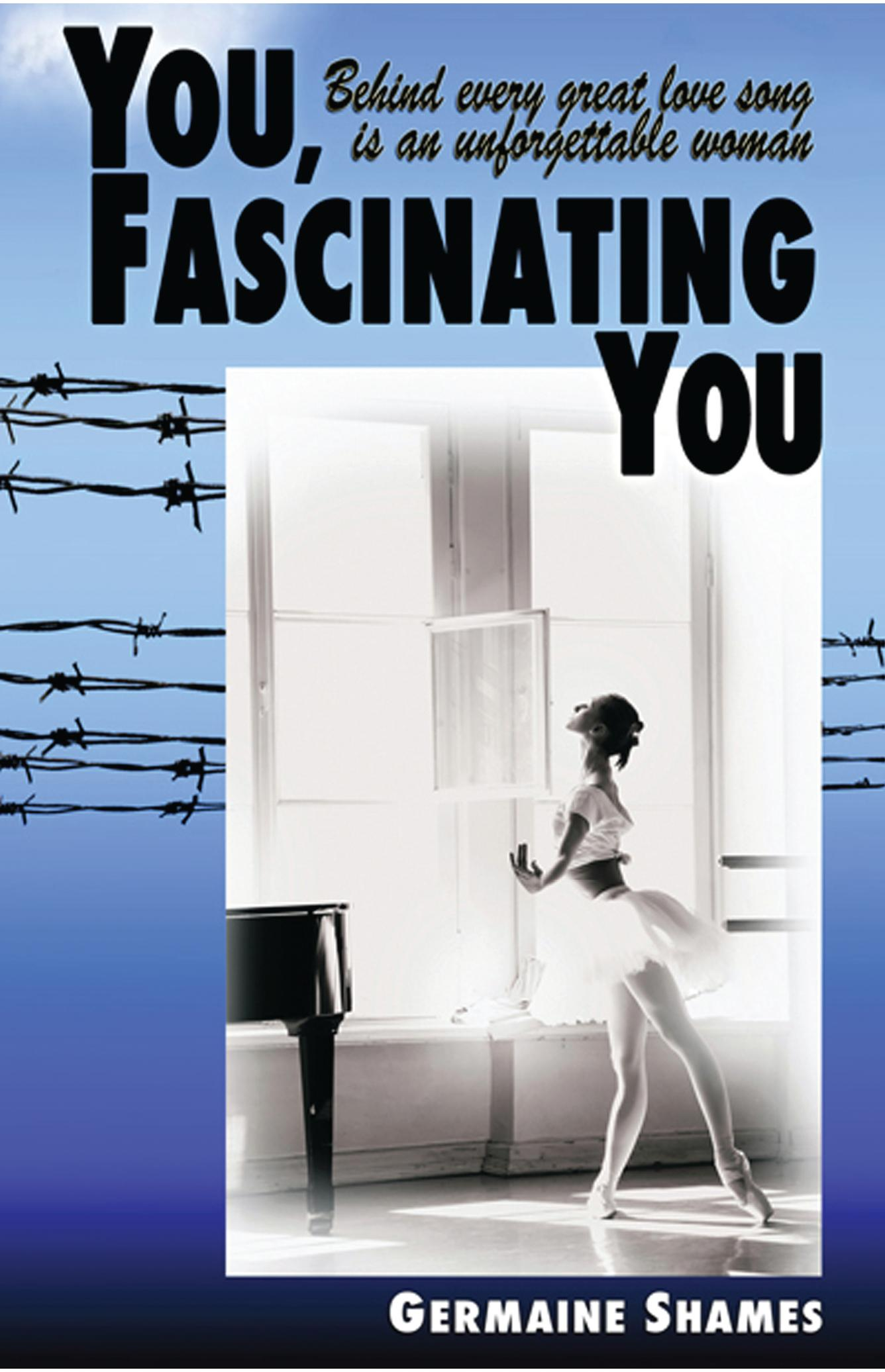 You, Fascinating You by Germaine Shames