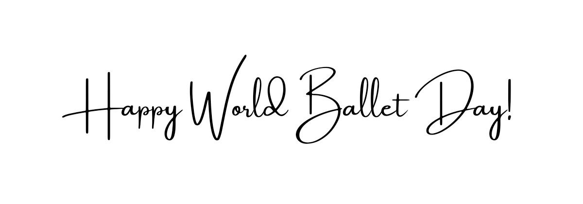 The phrase 'Happy World Ballet Day' displayed in a font that looks like handwriting.